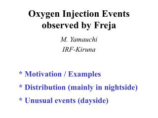 Oxygen Injection Events observed by Freja