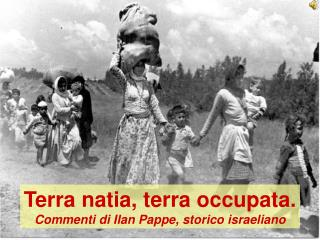 Terra natia, terra occupata. Commenti di Ilan Pappe, storico israeliano