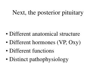 Next, the posterior pituitary