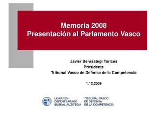 Memoria 2008 Presentación al Parlamento Vasco