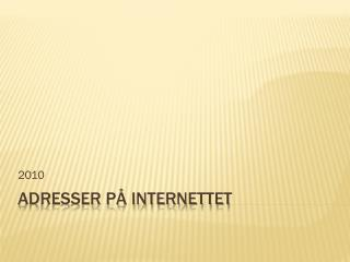 Adresser p� internettet