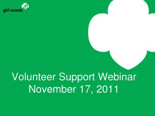 Volunteer Support Webinar November 17, 2011