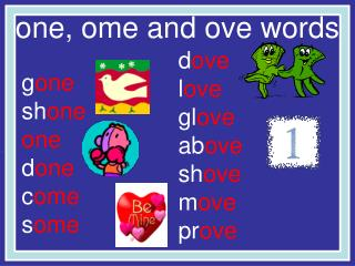 one, ome and ove words