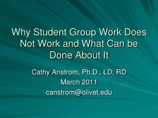 Why Student Group Work Does Not Work and What Can be Done About It