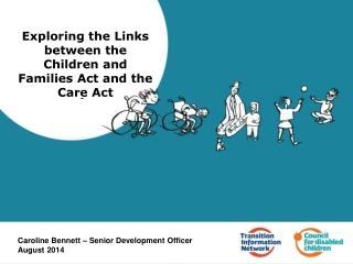 Exploring the Links between the Children and Families Act and the Care Act