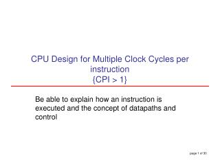 CPU Design for Multiple Clock Cycles per instruction    {CPI > 1}