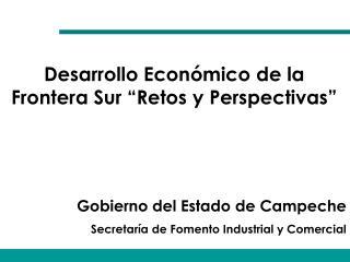 Gobierno del Estado de Campeche Secretaría de Fomento Industrial y Comercial