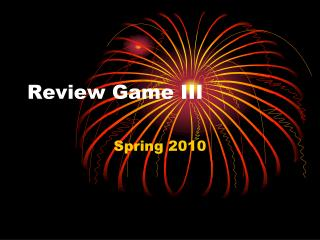 Review Game III