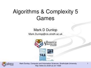Algorithms & Complexity 5 Games