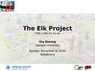 The Elk Project elk.itn.liu.se