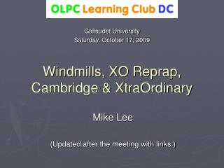 Windmills, XO Reprap, Cambridge & XtraOrdinary