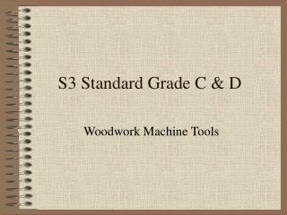 S3 Standard Grade C & D
