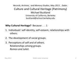 Why Cultural Heritage?   Because . . . 1