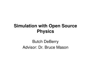 Simulation with Open Source Physics