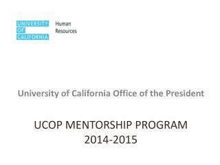 UCOP MENTORSHIP PROGRAM 2014-2015