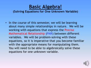 Basic Algebra!  (Solving Equations for One Unknown Variable)