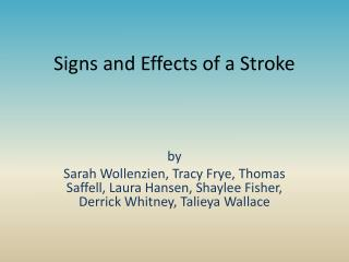 Signs and  E ffects of a Stroke
