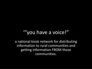 ��you have a voice!�