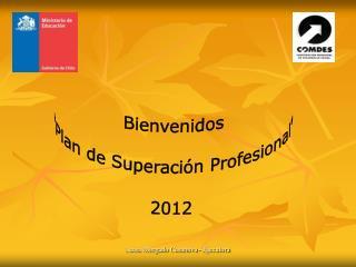 "Bienvenidos ""Plan de Superación Profesional"" 2012"