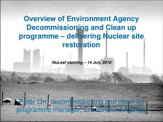 Peter Orr, decommissioning and clean up programme manager, Environment Agency