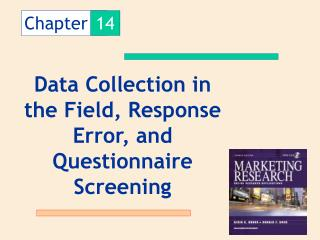 Data Collection in the Field, Response Error, and Questionnaire Screening