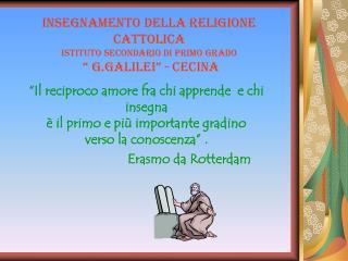 """insegnamento della Religione Cattolica Istituto secondario di primo grado  """" G.Galilei"""" - Cecina"""