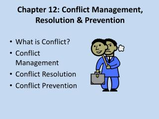 Chapter 12: Conflict Management, Resolution  Prevention