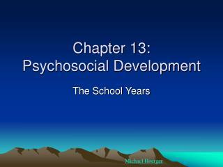 Chapter 13:  Psychosocial Development