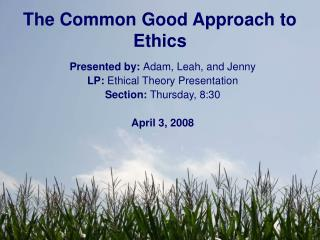 The Common Good Approach to Ethics