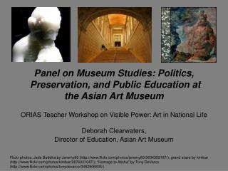 Panel on Museum Studies: Politics,  Preservation, and Public Education at the Asian Art Museum