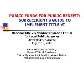 PUBLIC FUNDS FOR PUBLIC BENEFIT: SUBRECIPIENT S GUIDE TO IMPLEMENT TITLE VI