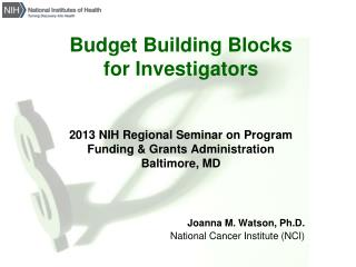 Joanna M. Watson, Ph.D. National Cancer Institute (NCI)