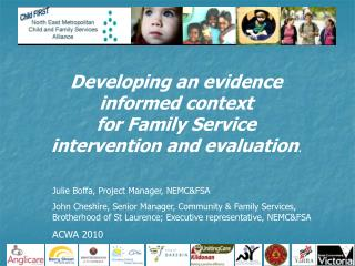 Developing an evidence informed context for Family Service intervention and evaluation .