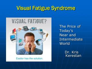 Visual Fatigue Syndrome