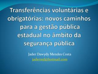 Jader Dawydy Mendes Costa jadermd@hotmail