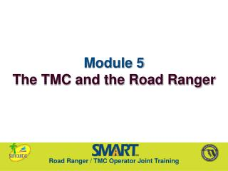 Module 5 The TMC and the Road Ranger