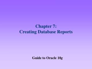 Chapter 7:  Creating Database Reports