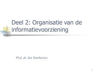Deel 2: Organisatie van de informatievoorziening