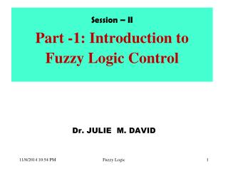 Session – II  Part -1: Introduction to  Fuzzy Logic Control