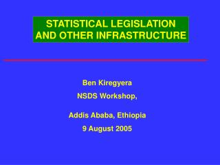 STATISTICAL LEGISLATION AND OTHER INFRASTRUCTURE