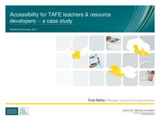 Accessibility for TAFE teachers & resource developers -- a case study