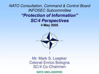 Mr. Mark S. Loepker Colonel Enrico Bologna SC/4 Co-Chairmen