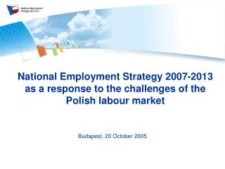 National Employment Strategy 2007-2013 as a response to the challenges of the Polish labour market