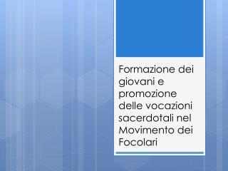Formazione dei giovani e promozione delle vocazioni sacerdotali nel Movimento dei Focolari