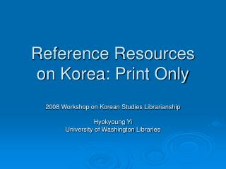 Reference Resources  on Korea : Print Only