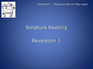 Revelation � Things are Not As They Seem