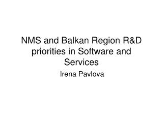 NMS and Balkan Region R&D priorities in Software and Services