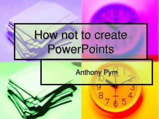 How not to create PowerPoints