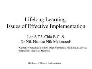 Lifelong Learning: Issues of Effective Implementation Lee S.T. 1 , Chia B.C. &