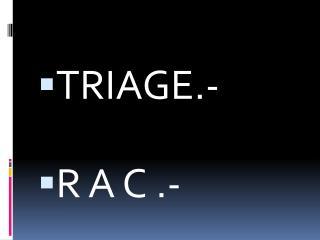 TRIAGE.- R A C .-
